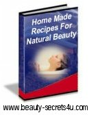 Home Made Recipes For Natural Beauty