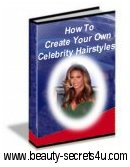 How To Create Your Own Celebrity Hairstyles